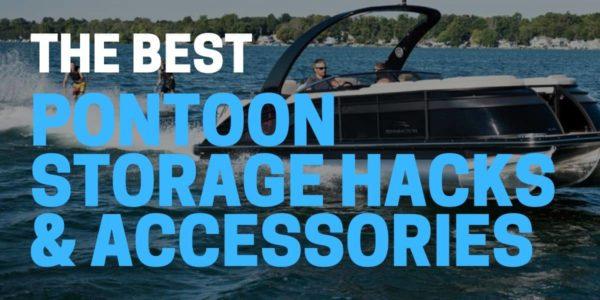 13 Best Pontoon Accessories and Storage Hacks for 2021